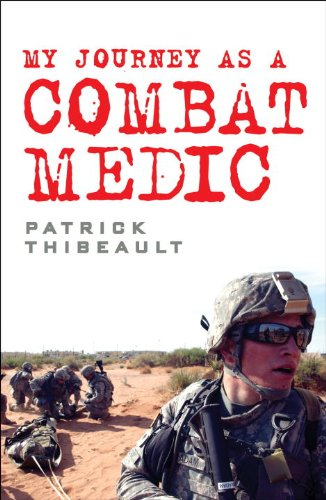 Book: My Journey as a Combat Medic - From Desert Storm to Operation Enduring Freedom by Patrick Thibeault