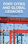 Port Cities and Global Legacies: Urba...