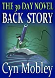 img - for The 30 Day Novel: Backstory book / textbook / text book