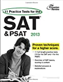 11 Practice Tests for the SAT and PSAT, 2013 Edition (College Test Preparation) (0307944816) by Princeton Review