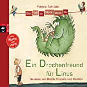 Ein Drachenfreund für Linus (Erst ich ein Stück, dann du)   Patricia Schröder