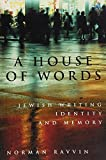 img - for A House of Words: Jewish Writing, Identity and Memory (McGill-Queen's Studies in Ethnic History Series) by Norman Ravvin (1997-06-01) book / textbook / text book