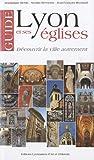 echange, troc Dominique Bertin, Nicolas Reveyron, Jean-François Reynaud - Guide de Lyon et ses églises