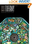Louis Comfort Tiffany: Treasures from...