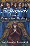 The Angelspeake Book Of Prayer And He...