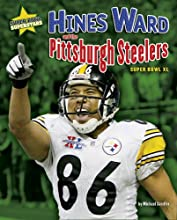 Hines Ward and the Pittsburgh Steelers Super Bowl XL Super Bowl Superstars