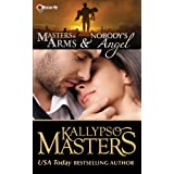 Masters at Arms & Nobody's Angel (Rescue Me Saga #1) ~ Kallypso Masters