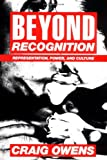 img - for Beyond Recognition: Representation, Power, and Culture book / textbook / text book