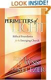 Perimeters of Light: Biblical Boundaries for the Emerging Church