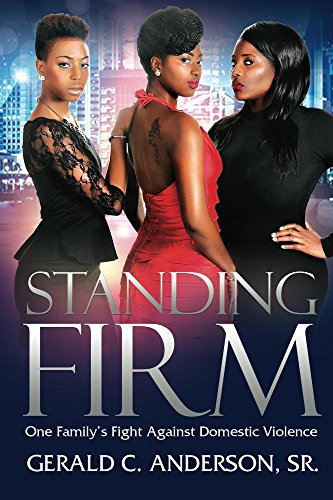 Book: Standing Firm - One Family's Fight Against Domestic Violence by Gerald C. Anderson, Sr.