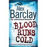 Blood Runs Coldby Alex Barclay