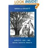 The Agikuyu: 1890 - 1965 (Kikuyu Edition)