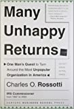 Many Unhappy Returns: One Man's Quest To Turn Around The Most Unpopular Organization In America (Leadership for the Common Good)