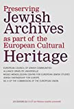 img - for Preserving Jewish Archives As Part of the European Cultural Heritage: Proceedings of the Conference on Judaica Archives in Europe, for Archivists and Librarians, Potsdam, 1999, 11-13 July book / textbook / text book