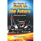 The Worlds of Back to the Future: Critical Essays on the Filmsby Sorcha Ni Fhlainn
