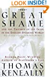 The Great Shame: And the Triumph of the Irish in the English-Speaking World