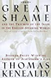 The Great Shame: And the Triumph of the Irish in the English-Speaking World (0385720262) by Thomas Keneally