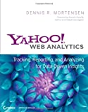 Yahoo! Web Analytics: Tracking, Reporting, and Analyzing for Data-Driven Insights