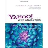Yahoo! Web Analytics: Tracking, Reporting, and Analyzing for Data-driven Insightsby Dennis R. Mortensen