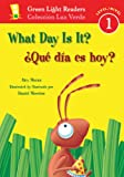 img - for What Day Is It?/ Qu  d a es hoy? (Green Light Readers Level 1) (Spanish and English Edition) book / textbook / text book