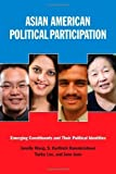 img - for Asian American Political Participation: Emerging Constituents and Their Political Identities Paperback - October 31, 2011 book / textbook / text book