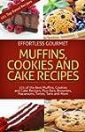 Effortless Gourmet Muffins, Cookies a...