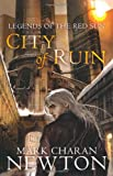 Mark Charan Newton City of Ruin (Legends of the Red Sun)