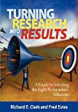 img - for Turning Research Into Results - A Guide to Selecting the Right Performance Solutions (PB) book / textbook / text book