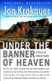 Krakauers Under the Banner of Heaven (Under the Banner of Heaven: A Story of Violent Faith by Jon Krakauer (Paperback - June 8, 2004))