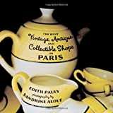 The Best Vintage, Antique and Collectible Shops in Parisby Edith Pauly