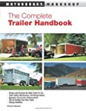 The Complete Trailer Handbook (Motorbooks Workshop)