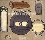 echange, troc Caroline Larroche, Bruno Gaudichon, Josette Galiègue, Didier Schulmann, Collectif - Francis Harburger 1905-1998 : Le langage de la peinture