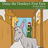 Daisy the Donkey's First Fareby Russ Brown