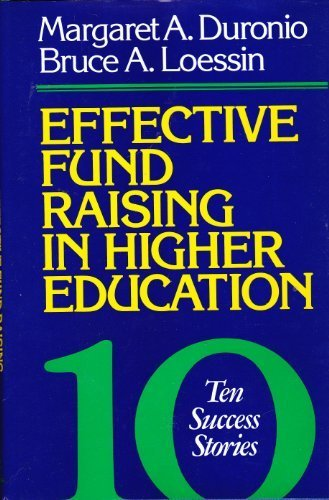 Effective Fund Raising in Higher Education: Ten Success Stories (Jossey Bass Higher and Adult Education)