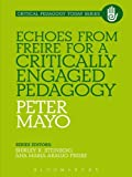 img - for Echoes from Freire for a Critically Engaged Pedagogy (Critical Pedagogy Today) book / textbook / text book