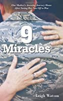 9 Miracles: One Mother's Amazing Journey Home after Seeing Her Son off to War