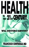 Health in the 21st Century: Will Doctors Survive?