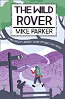 The Wild Rover: A Blistering Journey Along Britain's Footpaths Front Cover