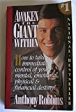 Awaken the Giant Within: how to take immediate control of your mental, emotional (0671711881) by ANTHONY ROBBINS
