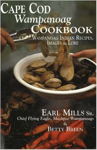Cape Cod Wampanoag Cookbook: Traditional New England & Indian Recipes, Images & Lore