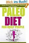 Paleo Diet: Paleo Diet for Busy Peopl...