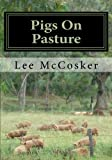 Pigs On Pasture: A Free Range Business Venture