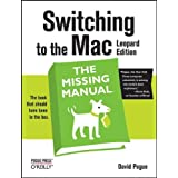 Switching to the Mac: The Missing Manual, Leopard Edition ~ David Pogue