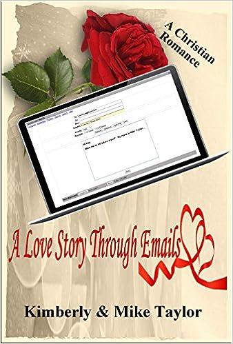 A Love Story through Emails: A True Christian Romance