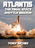 img - for Atlantis - The Final Space Shuttle Mission book / textbook / text book