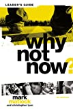img - for Why Not Now? Leader's Guide: You Don't Have to