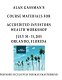 Alan Gassman's Course Materials for Accredited Investors Wealth Workshop