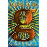Giving God A Good Time ~ Patricia C. Campbell