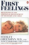 img - for First Feelings: Milestones in the Emotional Development of Your Baby and Child by Stanley Greenspan (1989-04-01) book / textbook / text book