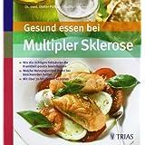 """Gesund essen bei Multipler Sklerose: Wie die richtigen Fetts�uren die Krankheit positiv beeinflussenvon """"Dieter P�hlau"""""""